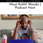 Kahlil Wonda Podcast Host