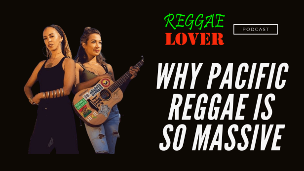 Why-Pacific-Reggae-Is-Massive-and-Is-Here-To-Stay-2.png?fit=1280720&ssl=1